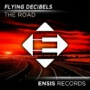 Flying Decibels - The Road (Original Mix)