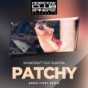 Shаkеcrаft Ft. Еlеktrа - Pаtchy (Denis First Remix)