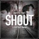 Tears For Fears - Shout (L.O.O.P, Art7 Remix)