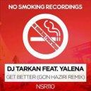 DJ Tarkan, Yalena - Get Better (Gon Haziri Remix)