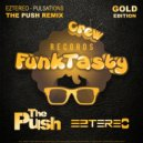 Eztereo  - Pulsations (The Push Remix)