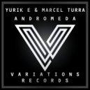 Yurik E & Marcel Turra - Andromeda (Original Mix)