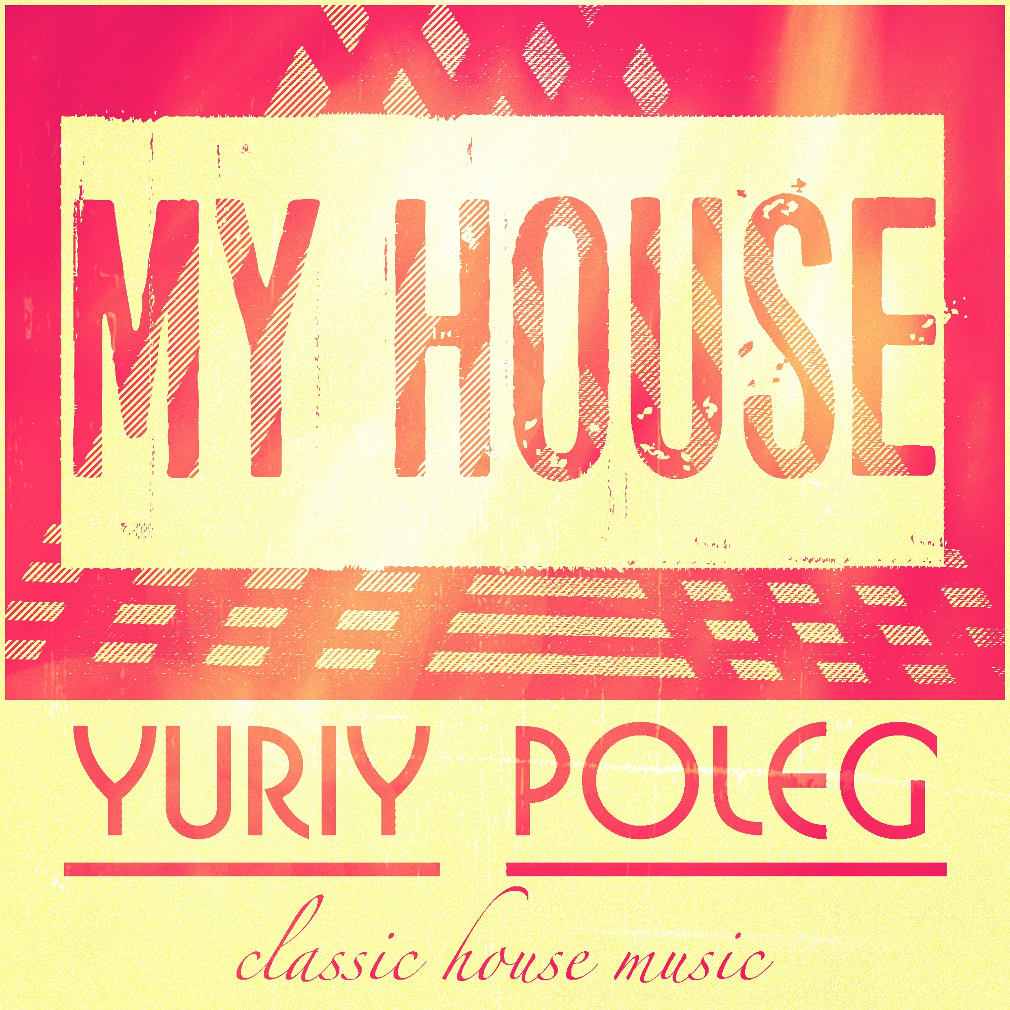 Yuriy Poleg - My House (Original Mix)