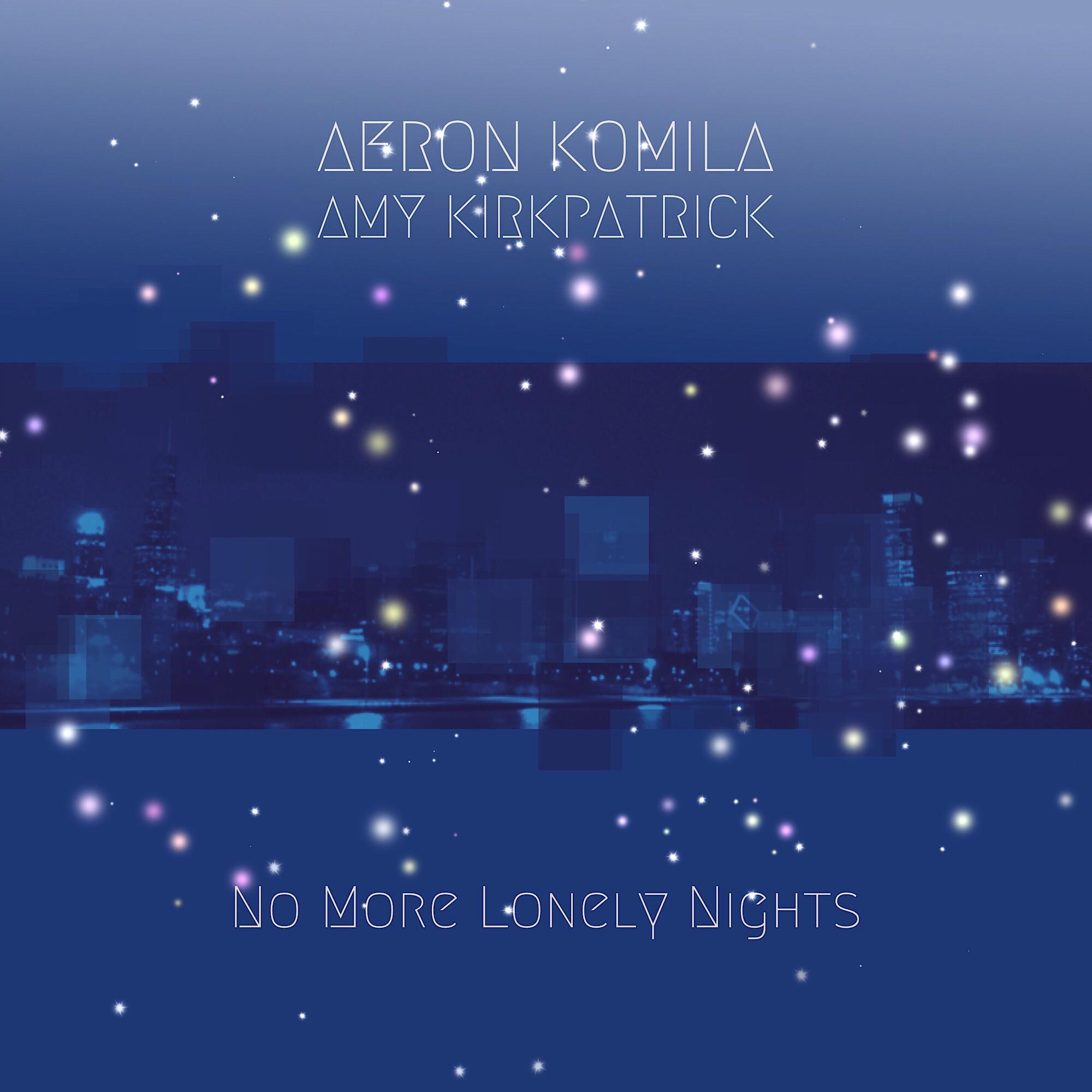 Aeron Komila - No More Lonely Nights (Radio Edit)