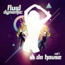 Fluid Dynamic - Lifting Me Higher (Original Mix)