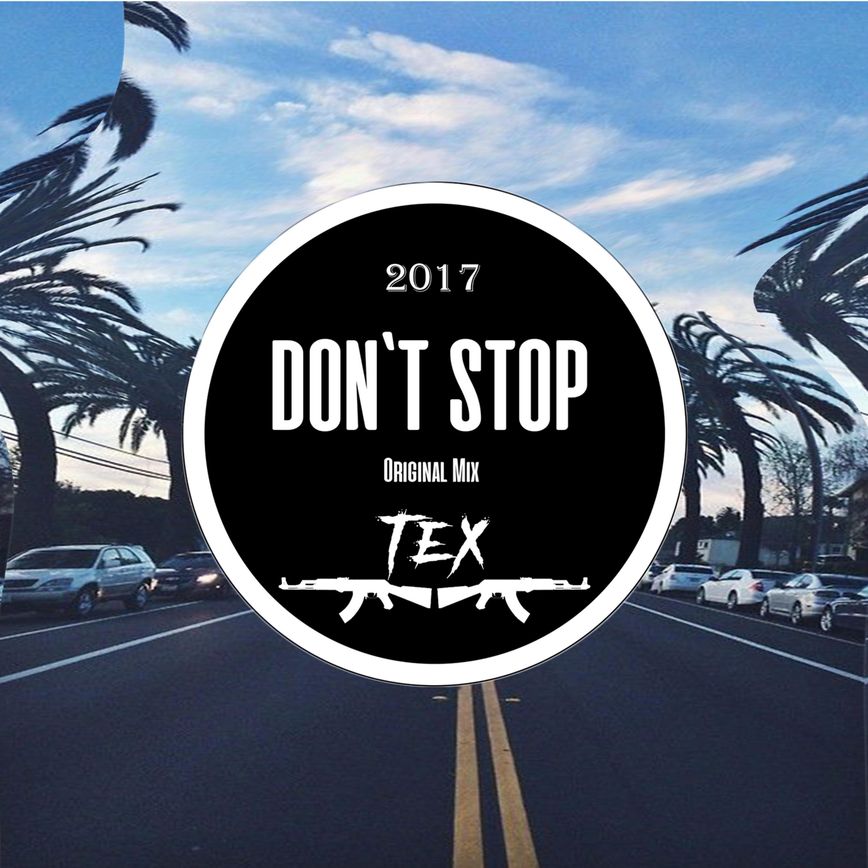 Tex - Don\'t Stop (Original Mix)