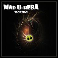 Mad U-Heba - Sandman (Original Mix)