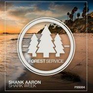 Shank Aaron - Shark Week (Original Mix)