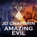 JD Chapurin - Amazing Evil (Original Mix)