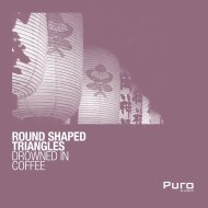 Round Shaped Triangles - Drowned In Coffee (Original Mix)