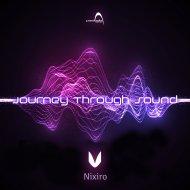 Nixiro - Journey Through Sound (Original Mix)