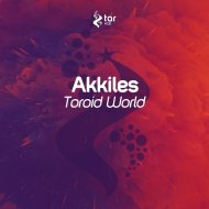 Akkiles - Toroid World (Original Mix)