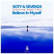Soty & Seven24 Feat. Angel Falls - Believe In Myself (Original Mix) (Original Miх)