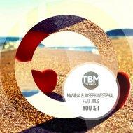 Masilla & Joseph Westphal feat. JulS - You & I (Radio Edit)  (Original Mix)