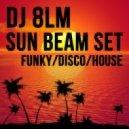 DJ 8LM - Sun Beam Set (Mix)