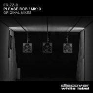 Frizz-B - Mk13 (Original Mix)