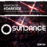 Highforcer - #Darkside (Sebastian Montano Remix)