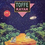 TOFFE - Kayak (Original Mix)