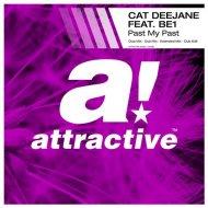 Cat Deejane Feat. BE1 - Past My Past (Club Mix) (Original Mix)