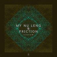 My Nu Leng & Friction - Jigsaw (Original Mix)