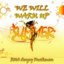 DMC Sergey Freakman - We will Warm up Summer (Original Mix)
