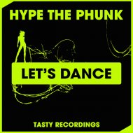 Hype The Phunk - Let\'s Dance (Radio Edit) (Original Mix)