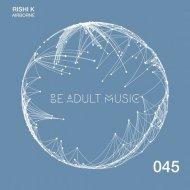 Rishi K. - Midnight Oil (Original Mix)
