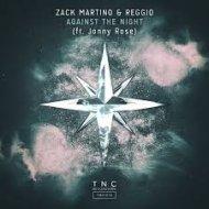 Reggio & Zack Martino feat. Jonny Rose - Against The Night (Original Mix)
