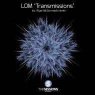 LOM - Transmissions (3AM Remix) (Original Mix)
