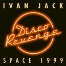 Ivan Jack - Space 1999 (Original Mix)