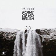 Radeckt - Point Of No Return (INNELLEA Remix) (Original Mix)