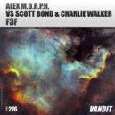 Alex M.O.R.P.H. vs. Scott Bond & Charlie Walker - F3F (Extended)