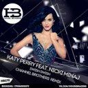 Katy Perry feat. Nicki Minaj - Swish Swish (Channel Brothers Remix)  (House Brazers)
