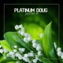 Platinum Doug - Get High, Live Life (Original Club Mix) (Original Mix)