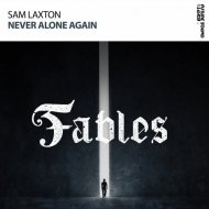 Sam Laxton - Never Alone Again (Extended Mix)