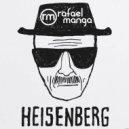 Rafael Manga - Heisenberg (Original Mix)