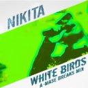 Nikita - White Birds (A-Mase Breaks Mix) (Original Mix)
