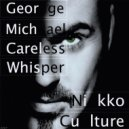 George Michael - Careless Whisper (Nikko Culture Remix) (Original Mix)