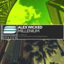 Alex Wicked - Millenium (Original Mix)