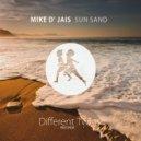 Mike D\' Jais - Sun Sand (Original Mix)