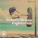 Dimitri Bruev - Fighter (Extended Mix) (Original Mix )