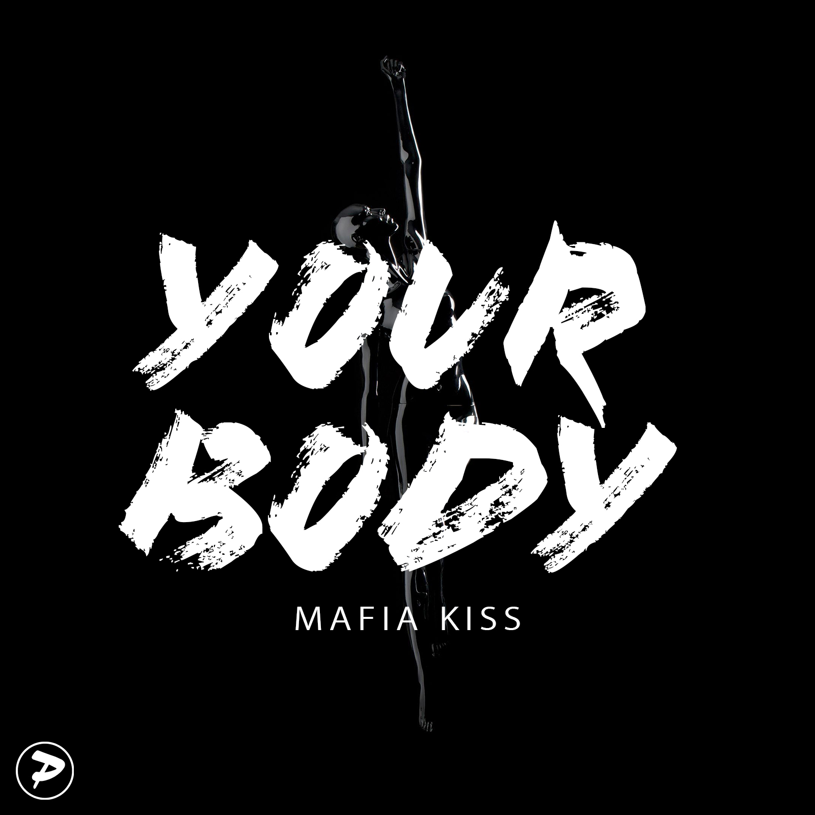 Mafia Kiss - Your Body (Original Mix)