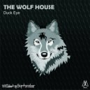 Duck Eye - The Wolf House (Original Mix)