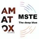 MSTE - The deep blue (original mix)
