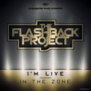 The Flashback Project - I\'M LIVE (Original Mix)