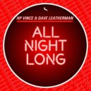 HP Vince & Dave Leatherman - All Night Long  (Nu Disco Mix)