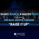 Mario Bianco & Master Polo feat. The Blue Gospel Singers - Raise It Up (DJ Spen & Gary Hudgins Resurrection Dub) (Original Mix)