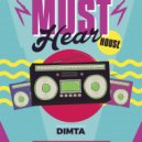 Dimta - Must Hear House August (Compiled and Mixed by Dimta) (Original Mix)