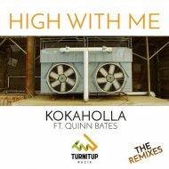 Kokaholla, Quinn Bates  - High With Me (Metrush Remix) (Original Mix)