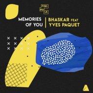 Yves Paquet, Bhaskar - Memories of You (Original Mix)